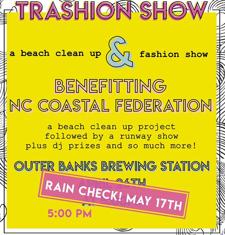 Postponed but still happening...the First Annual Outer Banks Trashion Show.